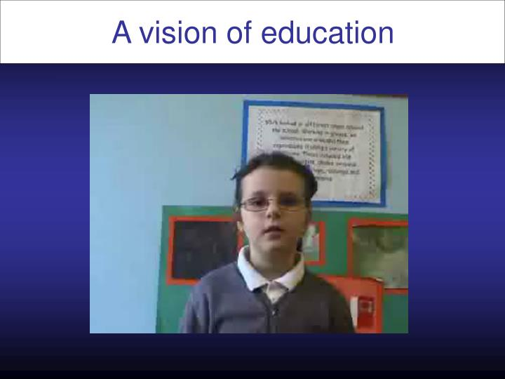 A vision of education1