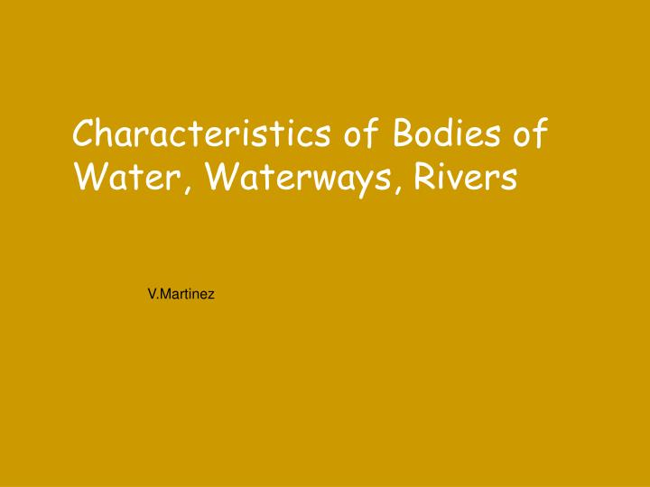 Characteristics of bodies of water waterways rivers