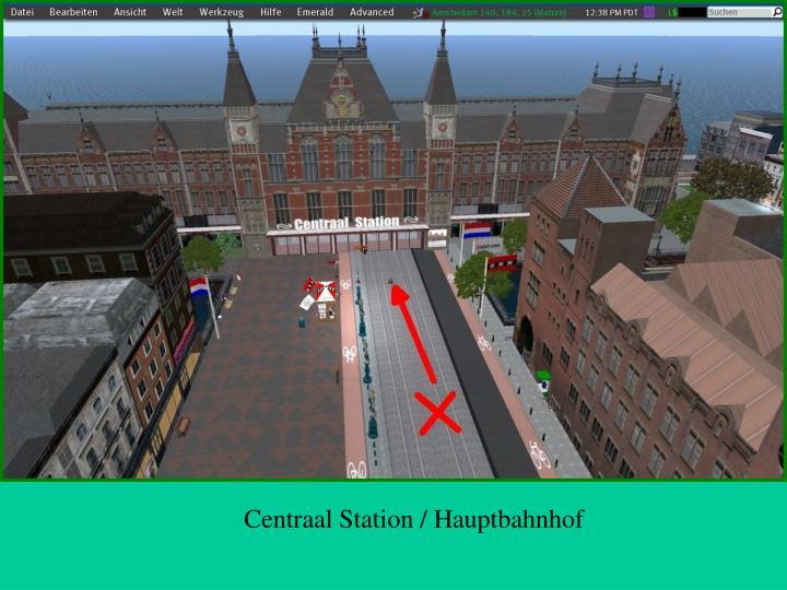 Centraal Station / Hauptbahnhof
