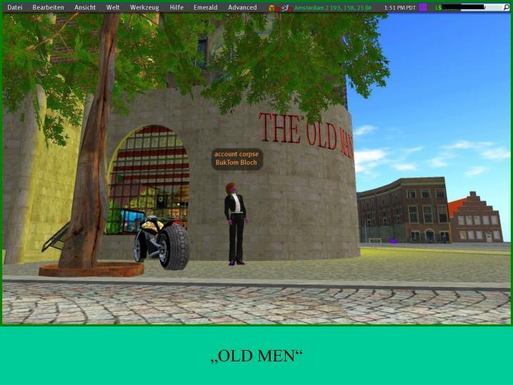 """""""OLD MEN"""""""