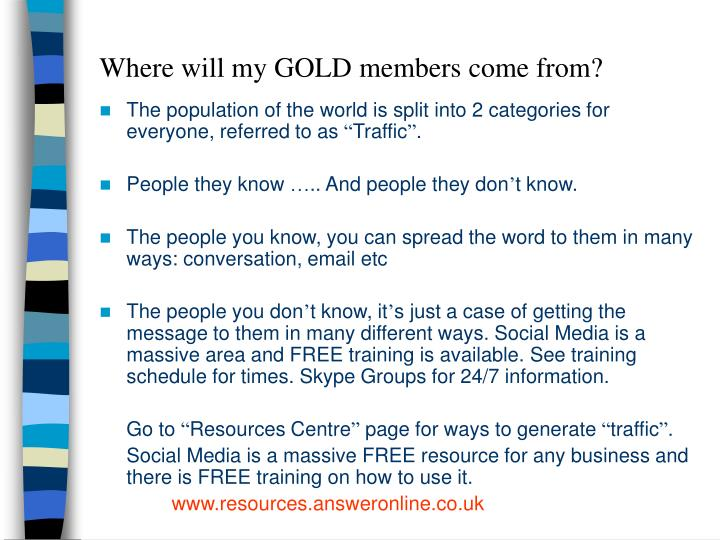 Where will my GOLD members come from?