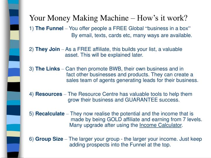 Your Money Making Machine – How's it work?