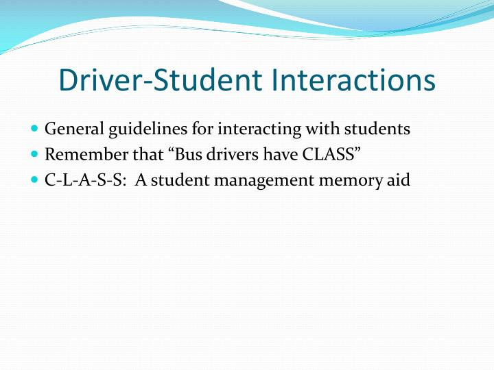 Driver-Student Interactions