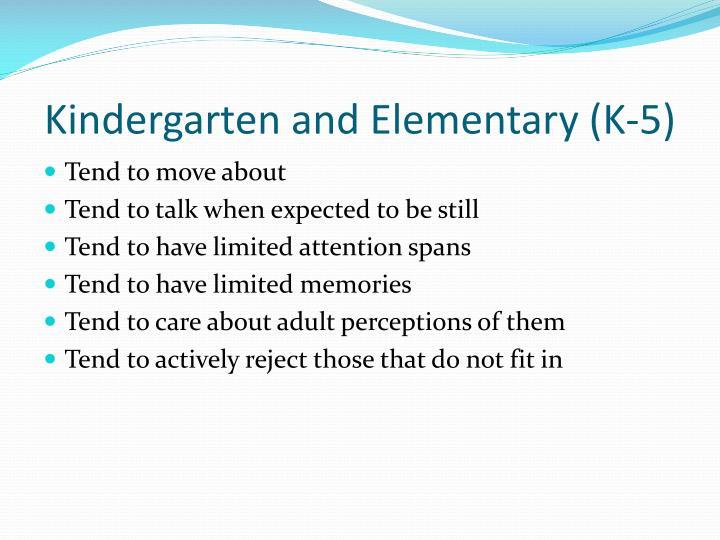 Kindergarten and Elementary (K-5)