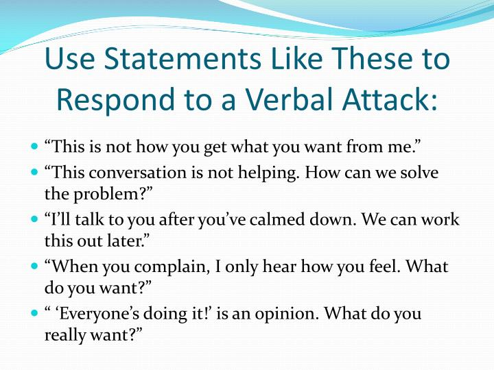 Use Statements Like These to Respond to a Verbal Attack: