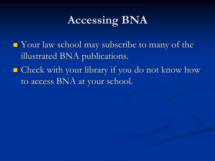 Accessing BNA