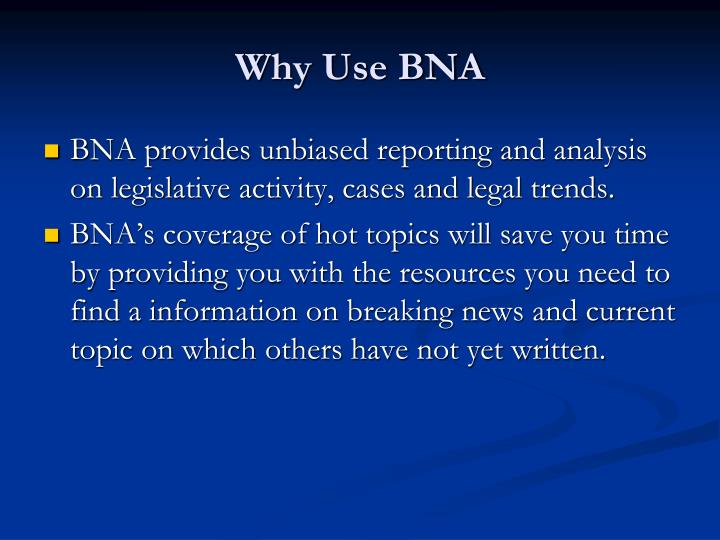 Why Use BNA
