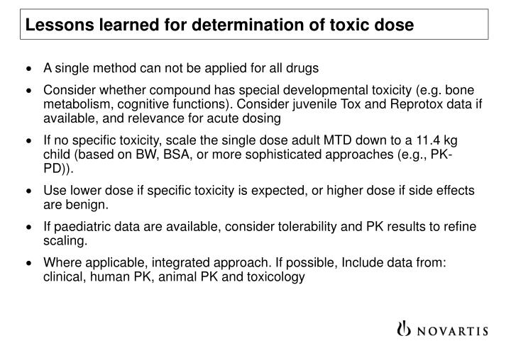 Lessons learned for determination of toxic dose