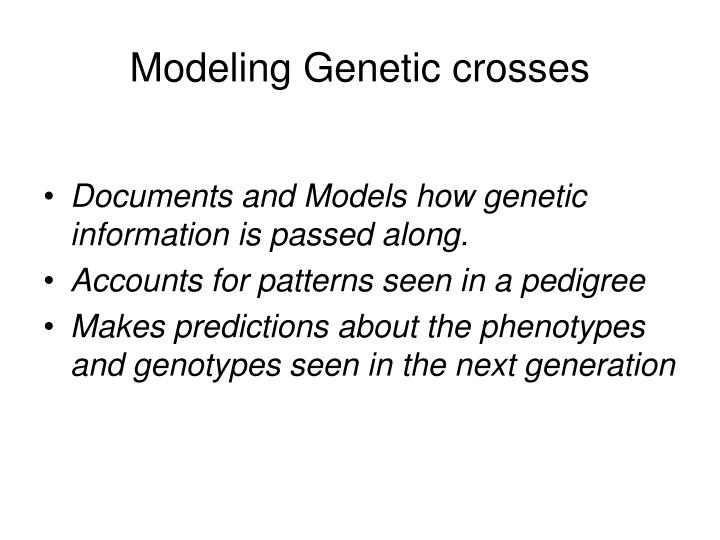 Modeling Genetic crosses