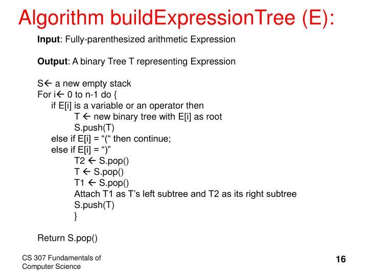 Algorithm buildExpressionTree (E):
