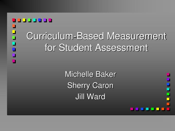 Curriculum based measurement for student assessment