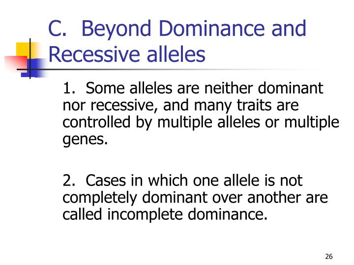 C.  Beyond Dominance and Recessive alleles