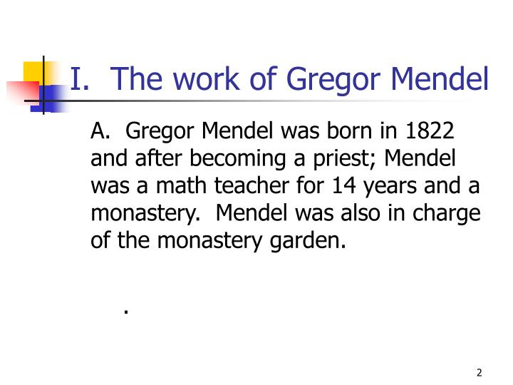 I.  The work of Gregor Mendel