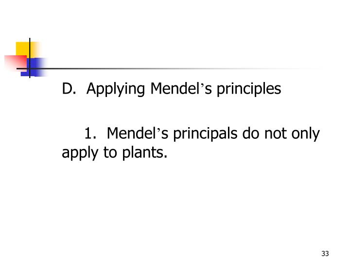 D.  Applying Mendel