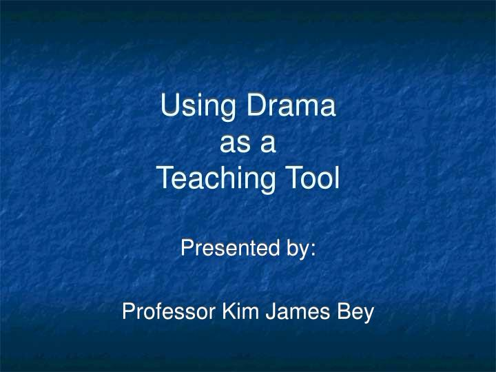 Using drama as a teaching tool