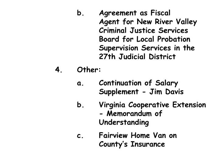 b.	Agreement as Fiscal 					Agent for New River Valley 				Criminal Justice Services 				Board for Local Probation 				Supervision Services in the 				27th Judicial District