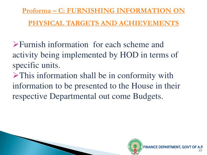 Proforma – C: FURNISHING INFORMATION ON PHYSICAL TARGETS AND ACHIEVEMENTS