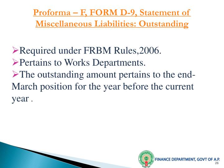 Proforma – F, FORM D-9, Statement of Miscellaneous Liabilities: Outstanding