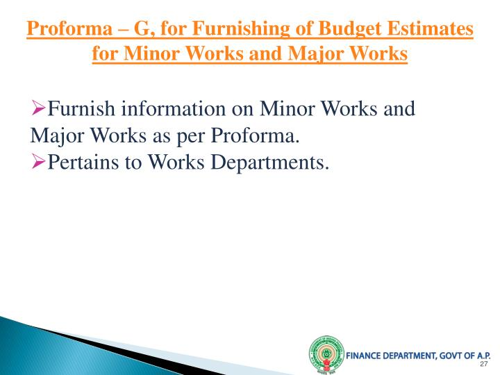 Proforma – G, for Furnishing of Budget Estimates for Minor Works and Major Works