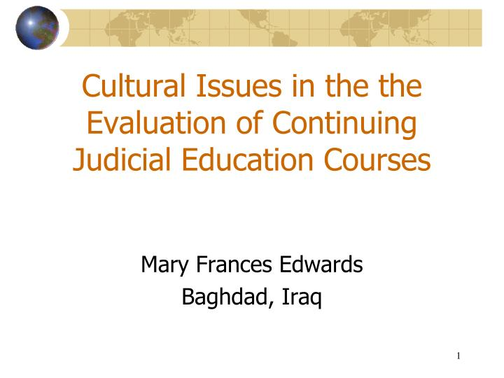 Cultural issues in the the evaluation of continuing judicial education courses
