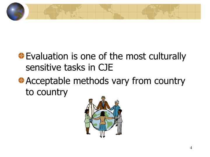Evaluation is one of the most culturally sensitive tasks in CJE