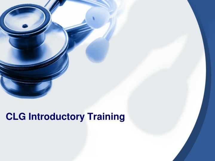 CLG Introductory Training