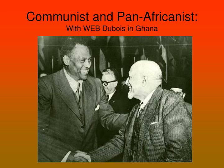 Communist and Pan-Africanist: