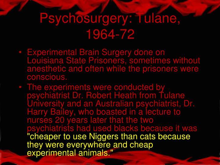 Psychosurgery: Tulane,