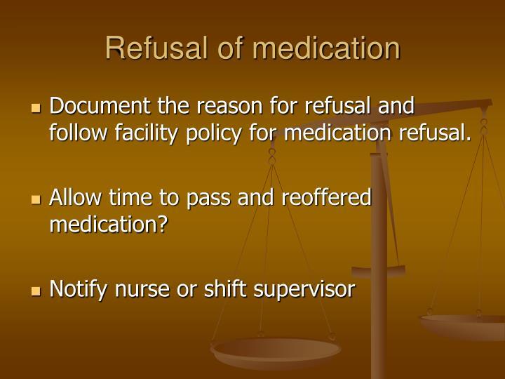 Refusal of medication