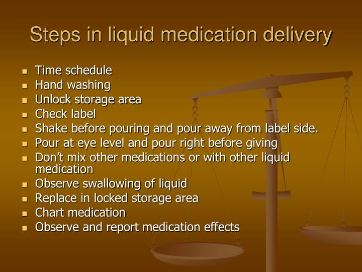 Steps in liquid medication delivery