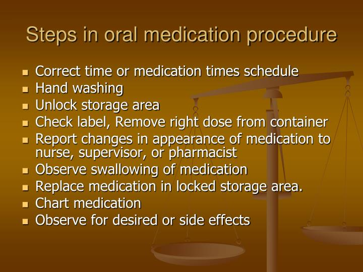 Steps in oral medication procedure