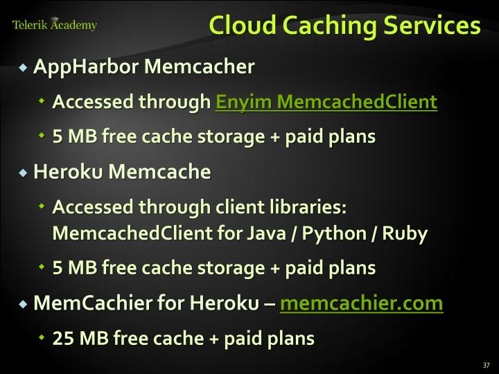 Cloud Caching Services