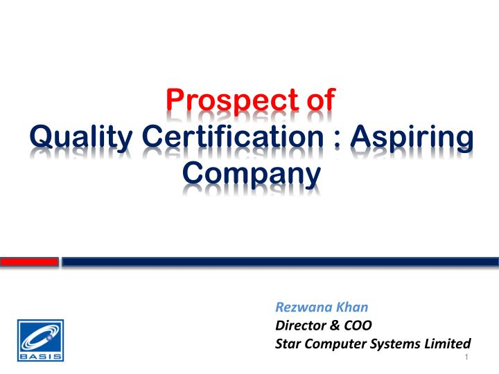 Prospect of quality certification aspiring company