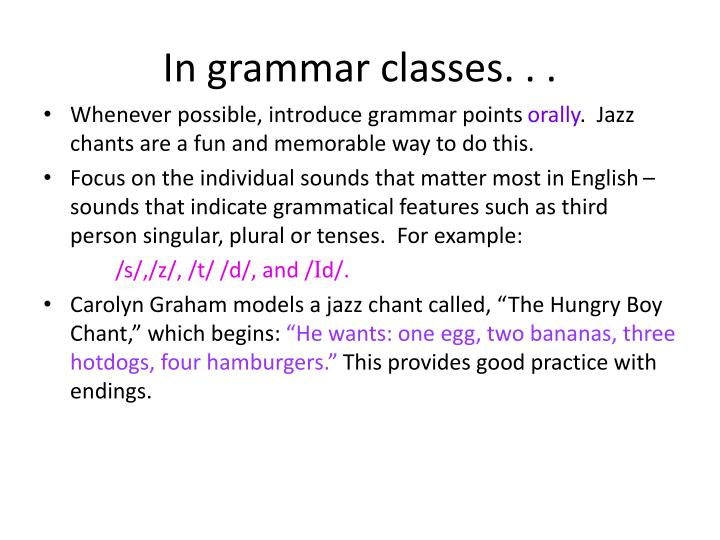 In grammar classes. . .