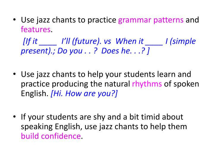 Use jazz chants to practice