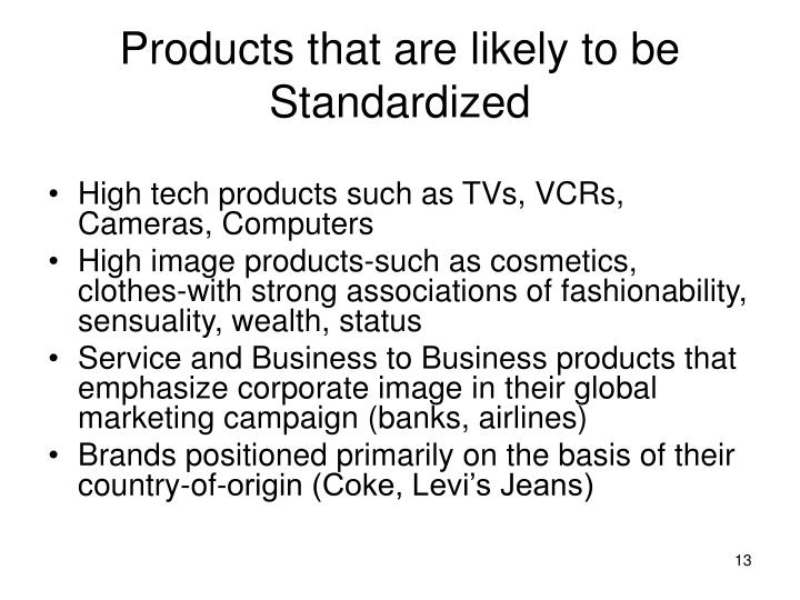 Products that are likely to be Standardized