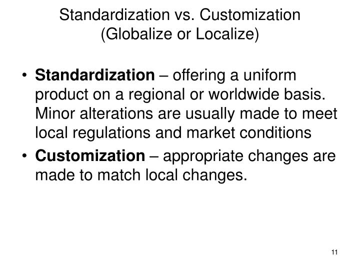 Standardization vs. Customization (Globalize or Localize)