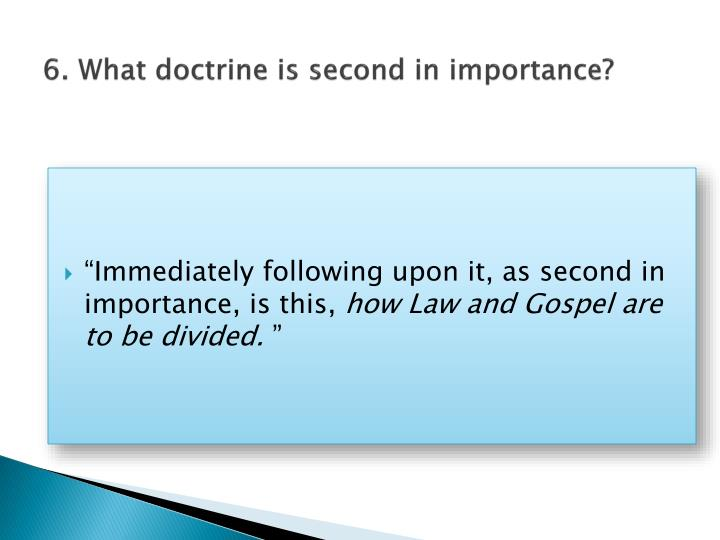 6. What doctrine is second in importance?