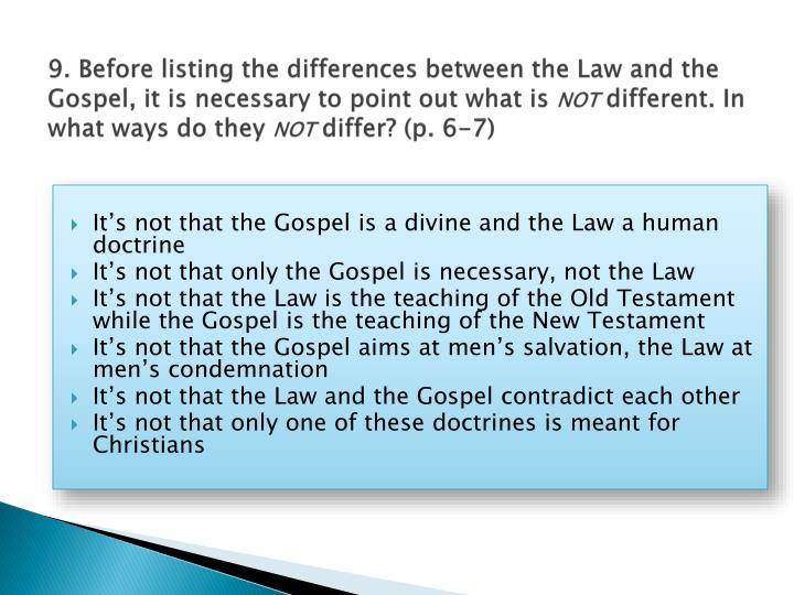 9. Before listing the differences between the Law and the Gospel, it is necessary to point out what is