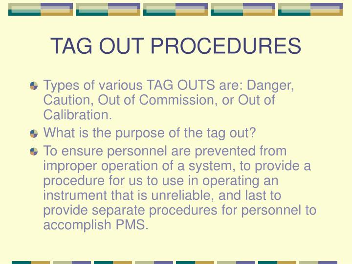 TAG OUT PROCEDURES