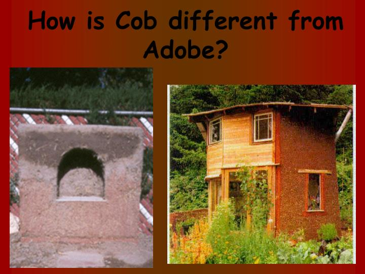 How is cob different from adobe