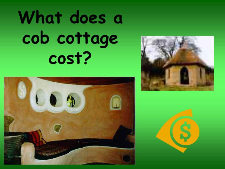 What does a cob cottage cost?