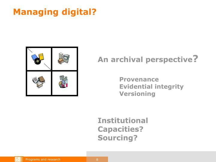 Managing digital?