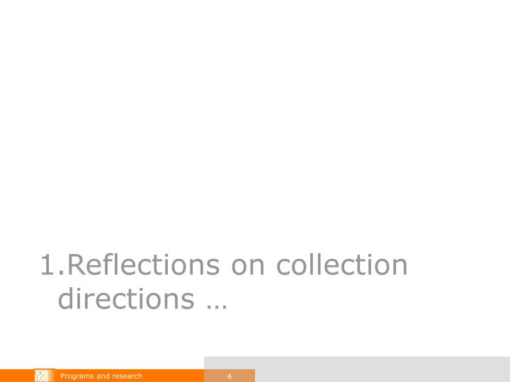 Reflections on collection
