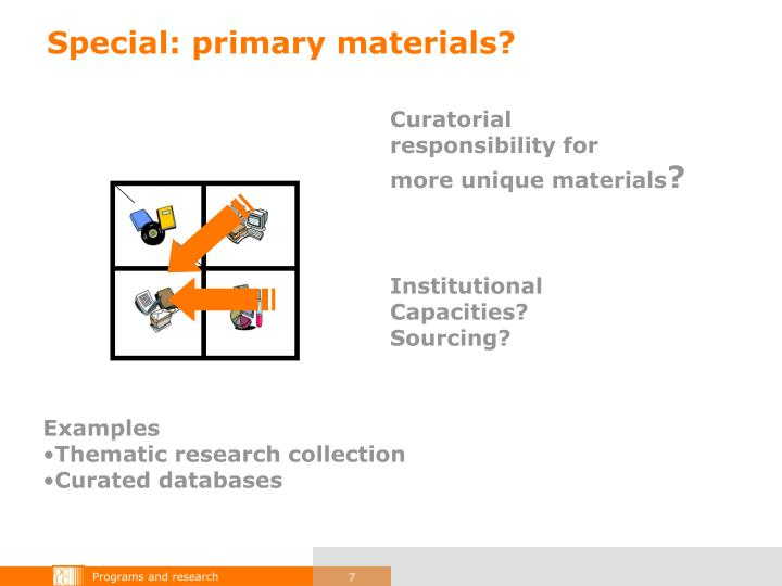 Special: primary materials?