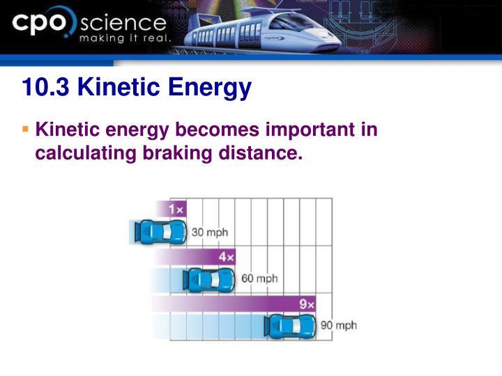 10.3 Kinetic Energy