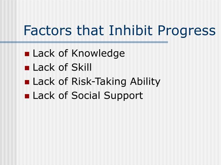 Factors that Inhibit Progress