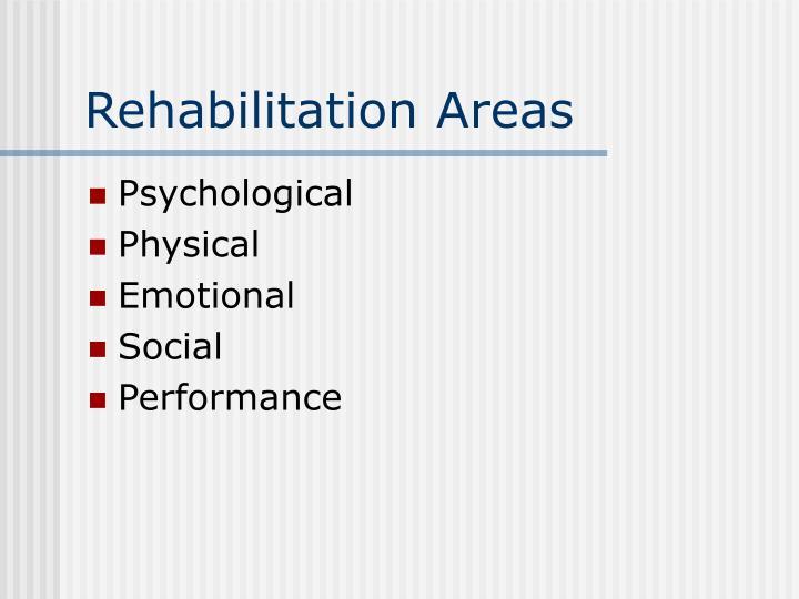 Rehabilitation Areas