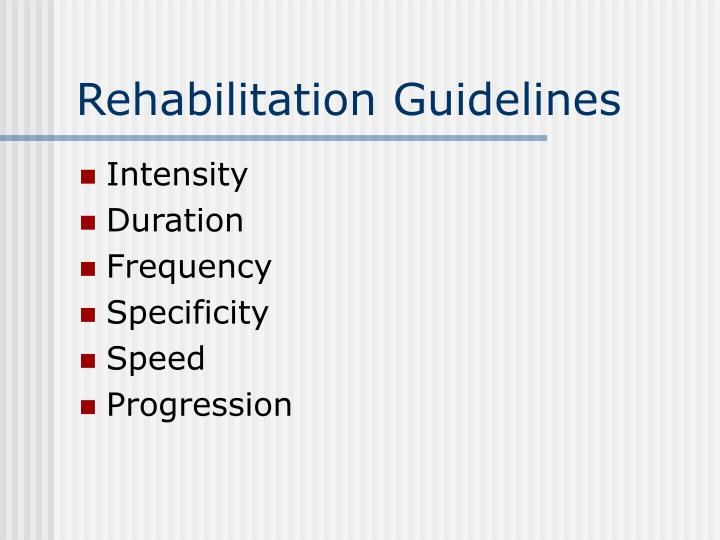 Rehabilitation Guidelines