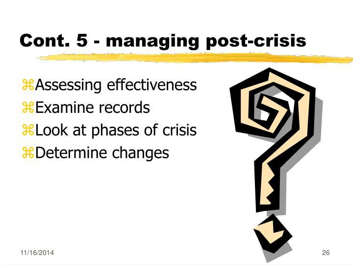 Cont. 5 - managing post-crisis